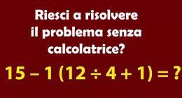 Sei in grado di risolvere questo semplice problema